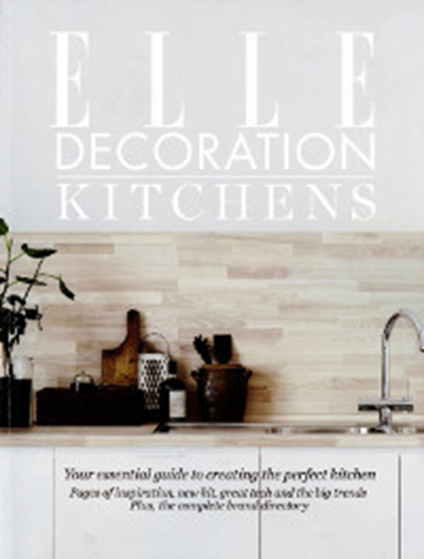 Elle Decoration Kitchens Your Essential Guide April 2 0 1 6