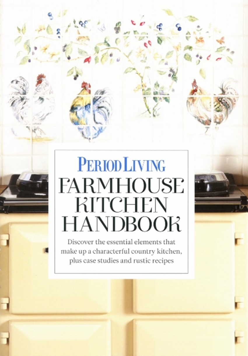 Period Living February 2 0 1 8 Farmhouse Kitchen Handbook 4 4 6x 6 4 0